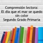 Comprensión lectora: El día que el mar se quedo sin color – Segundo grado primaria