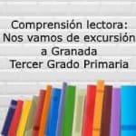 Comprensión lectora: Nos vamos de excursión a Granada – Tercer grado primaria