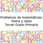 Problemas de matemáticas: Soma y resta – Tercer grado primaria