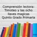 Comprensión lectora: Timoteo y las ocho llaves magicas – Quinto grado primaria