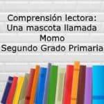 Comprensión lectora: Una mascota llamada Momo – Segundo grado primaria