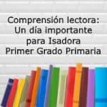 Comprensión lectora: Un día importante para Isadora – Primer grado primaria
