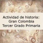 Actividad de historia: Gran Colombia – Tercer grado primaria