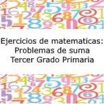 Ejercicios de matemáticas: Problemas de Sumas – Tercer grado primaria
