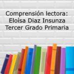 Comprensión lectora: Eloisa Diaz Insunza – Tercer grado primaria