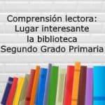 Comprensión lectora: Lugar interesante la biblioteca – Segundo grado primaria