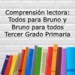 Comprensión lectora: Todos para Bruno y Bruno para todos – Tercer grado primaria
