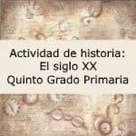 Actividad de historia: El siglo XX – Quinto grado primaria