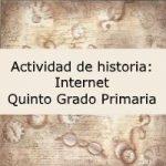 Actividad de historia: Internet – Quinto grado primaria