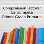 Comprensión lectora: La trompeta – Primer grado primaria