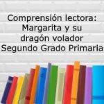 Compresión lectora: Margarita y su dragón volador – Segundo grado primaria