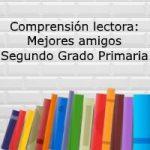 Comprensión lectora: Mejores amigos – Segundo grado primaria
