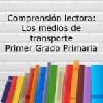 Comprensión lectora: Los medios de transporte – Primer grado primaria