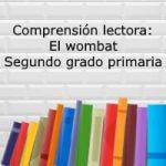 Comprensión lectora: El Wombat – Segundo grado primaria